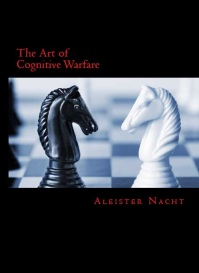 The Art of Cognitive Warfare by Aleister Nacht (Audio Book)