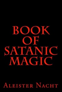 Book of Satanic Magic by Aleister Nacht available at iBookstore