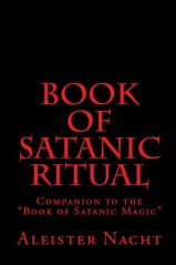 Book of Satanic Ritual by Aleister Nacht