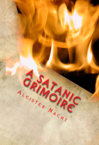 A Satanic Grimoire by Aleister Nacht
