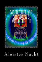 Sanctum of Shadows Volume III: Spiritus Occultus by Aleister Nacht