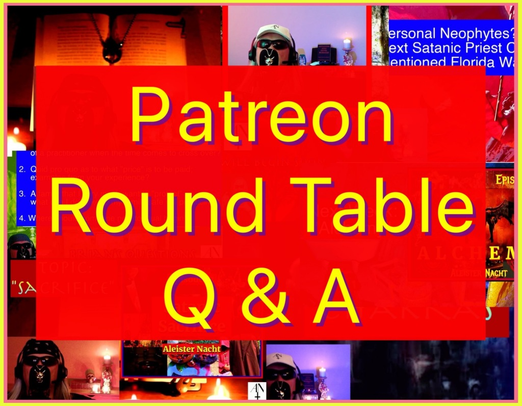 The Satanic Processes Series Season 2 Begins! Aleister Nacht returns with a Patreon Round Table Event on April 11, 2021 at 7:00 PM EST. Aleister will discuss a broad range of topics which includes Q & A. This event kicks off Season 2 of the series.
